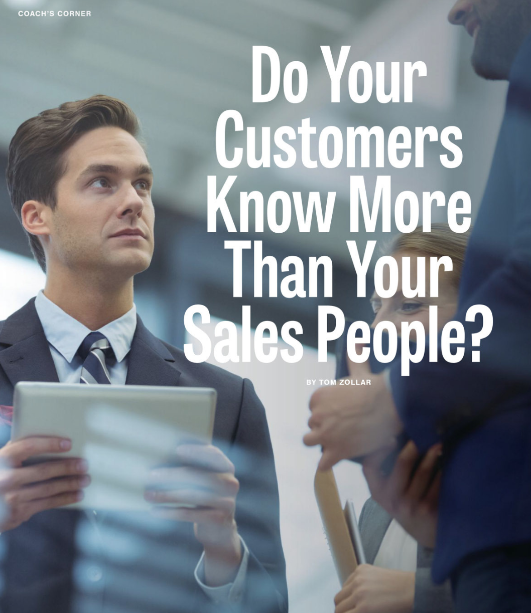 Coach's Corner: Do Your Customers Know More Than Your Sales People?