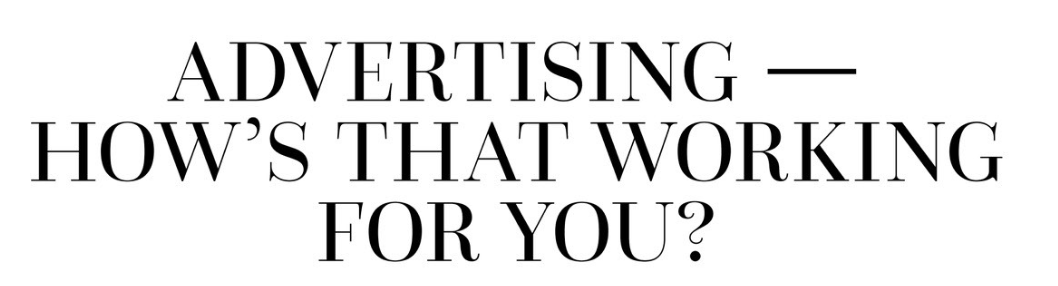 Cover Story: Advertising- How is that Working for You?